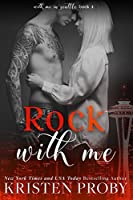 Rock with Me (With Me in Seattle #4)