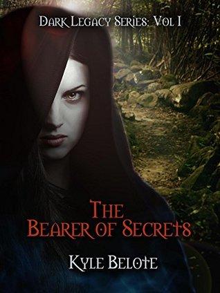 The Bearer of Secrets by Kyle Belote