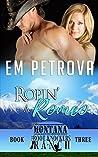 Ropin' a Romeo (The Boot Knockers Ranch Montana, #3)