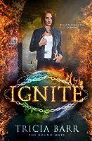 Ignite (The Bound Ones, #1)