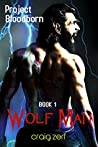 Wolf Man (Project Bloodborn, #1)