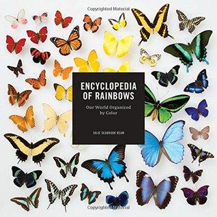 Encyclopedia of Rainbows by Julie Seabrook Ream