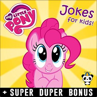 My Little Pony Memes Funny Jokes And Memes For Children My Little Pony Parody Book Super Bonus By Lullaby Panda