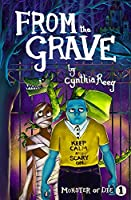 From the Grave (Monster or Die, #1)