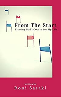 From The Start: Trusting God's Course For My Life