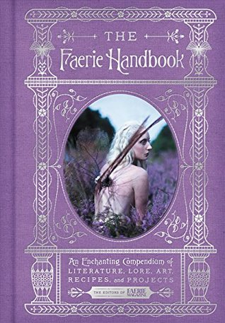 The Faerie Handbook: An Enchanting Compendium of Literature