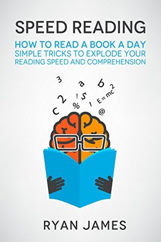 Speed Reading: How to Read a Book a Day - Simple Tricks to Explode