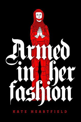 Armed In Her Fashion by Kate Heartfield