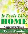 It Feels Like Home: (Jasper Springs) Book 2