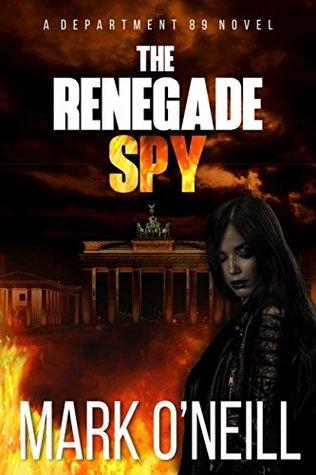 The Renegade Spy (Department 89, #1)