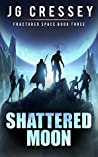 Shattered Moon (Fractured Space #2)
