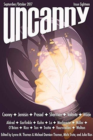 Uncanny Magazine Issue 18: September/October 2017 by Lynne M