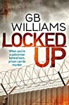 Locked Up (The Locked Trilogy #1)