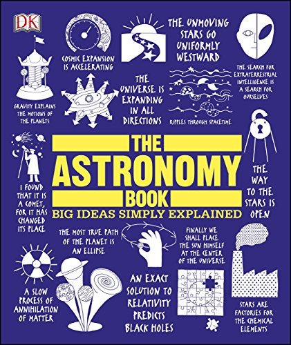 The Astronomy Book (Big Ideas Simply Explained) by DK