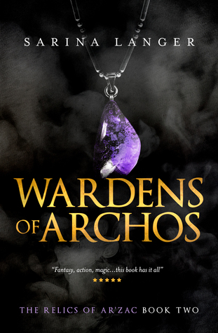 Wardens of Archos (The Relics of Ar'Zac, #2)
