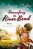 Neuanfang in River Bend (Happy End in River Bend, #1)
