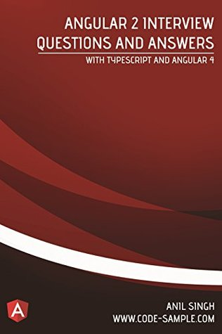 Angular 2 Interview Questions and Answers: With Typescript