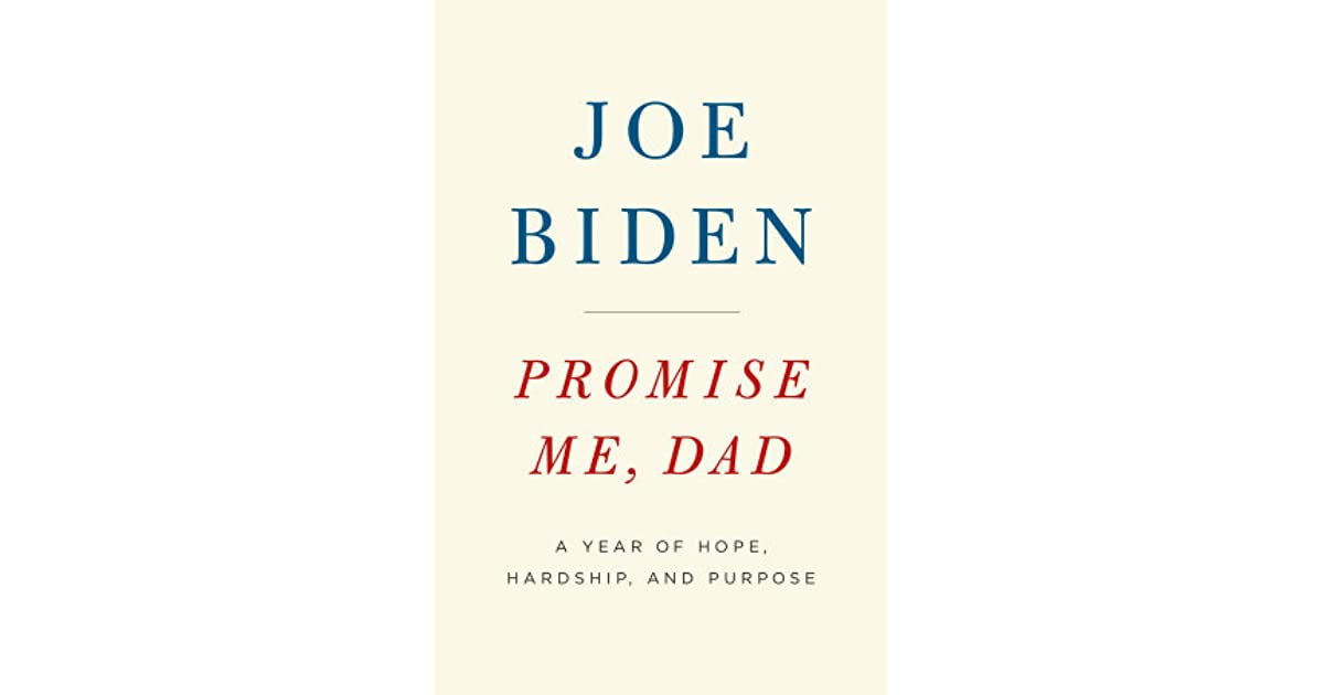Promise me dad a year of hope hardship and purpose by joe biden fandeluxe Gallery
