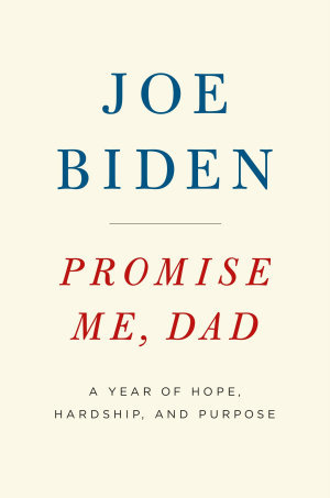 Promise Me, Dad by Joe Biden