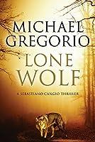 Lone Wolf: A Mafia thriller set in rural Italy (A Sebastiano Cangio Thriller)