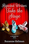Rejected Writers Take the Stage (Southlea Bay, #2)