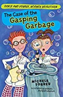 The Case of the Gasping Garbage (Doyle and Fossey, Science Detectives)