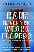 The Perils of Growing Up Werewolf (Hair in All the Wrong Places, #2)