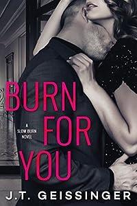 Burn for You (Slow Burn, #1)