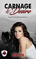 Carnage & Desire (Escape From Reality Book 5)