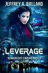 Leverage (Sunken City Capers, #3)