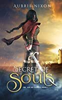 Secret of Souls (The Age of Endings Book 1)