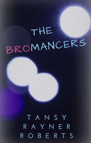The Bromancers by Tansy Rayner Roberts