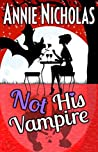 Not His Vampire (Not This, #3)