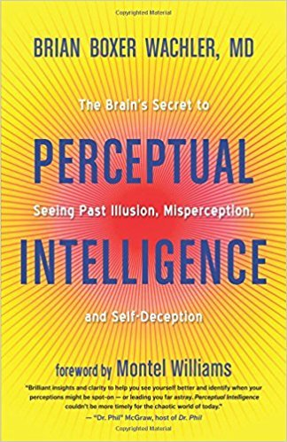 Perceptual-Intelligence-The-Brain-s-Secret-to-Seeing-Past-Illusion-Misperception-and-Self-Deception