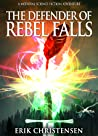The Defender of Rebel Falls (The William Whitehall Adventures, #1)