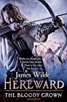 Hereward: The Bloody Crown (Hereward, #6)