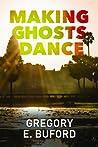 Making Ghosts Dance