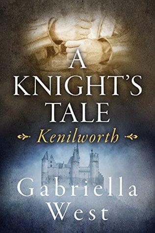 A Knight's Tale: Kenilworth (Knight's Tale, #1)
