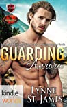 Guarding Aurora (Brotherhood Protectors; Beyond Valor #6)