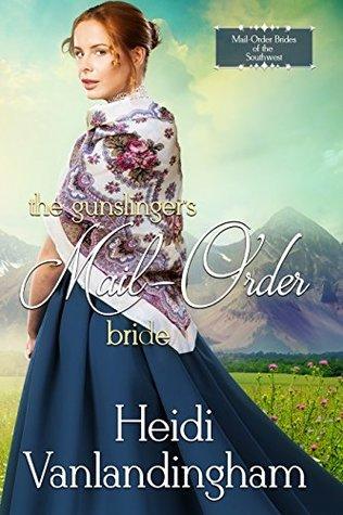 The Gunslinger's Mail-Order Bride by Heidi Vanlandingham