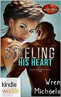 Brotherhood Protectors: Steeling His Heart (Kindle Worlds Novella) (Breaking the SEAL Book 4)