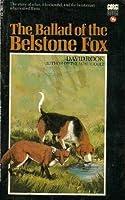 The Ballad Of The Belstone Fox: A Novel