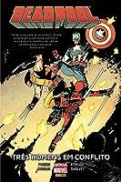 Deadpool, Volume 3: Três homens em conflito