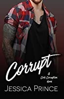 Corrupt (Civil Corruption, #1)
