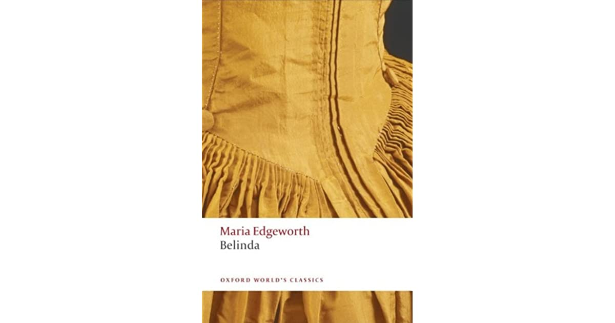 belinda by maria edgeworth essay View this term paper on maria edgeworth's belinda yet the novel also indicates and does little to challenge many the accepted roles of women in society the.