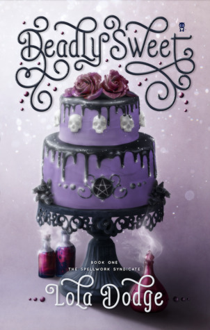 Deadly Sweet (The Spellwork Syndicate, #1)