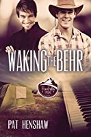 Waking the Behr (Foothills Pride, #7)