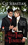 It Takes Two to Tumble by Cat Sebastian
