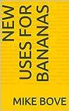 New Uses For Bananas