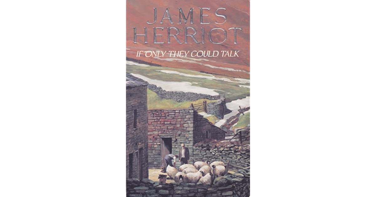 Sunday Morning Imaginary If Only >> If Only They Could Talk By James Herriot